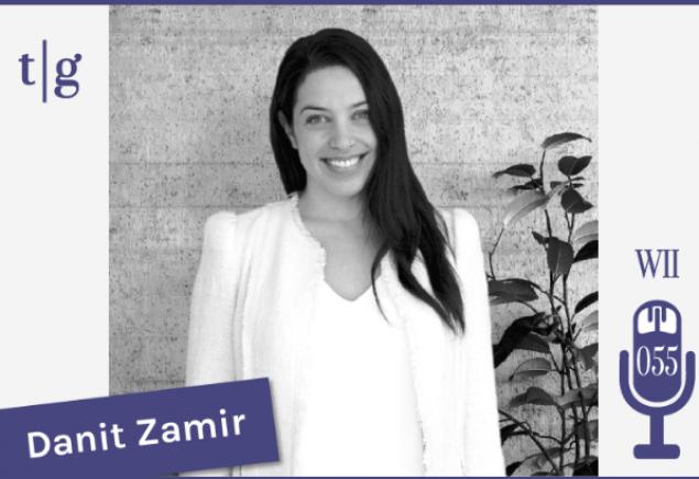 WII 055: Danit Zamir Shares an Insider's Perspective of the Wed-Tech World