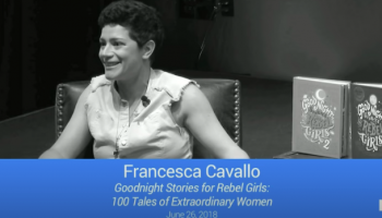 Goodnight Stories for Rebel Girls | Francesca Cavallo | Talks at Google