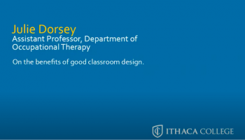 Ithaca College Expert: How Classroom Design Can Improve Students' Work